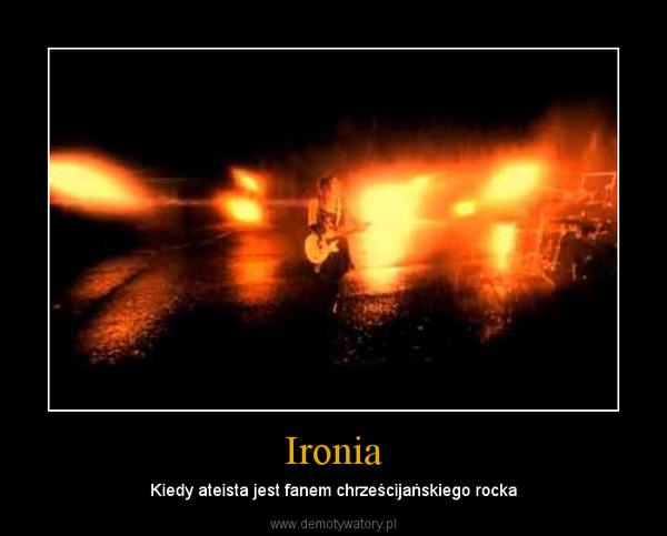 Ironia – Kiedy ateista jest fanem chrześcijańskiego rocka