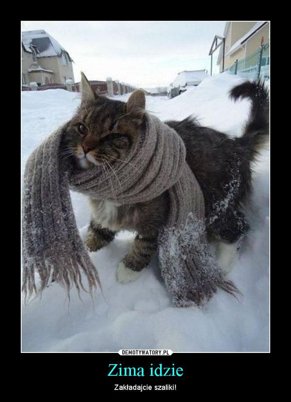 Zima idzie – Zakładajcie szaliki!