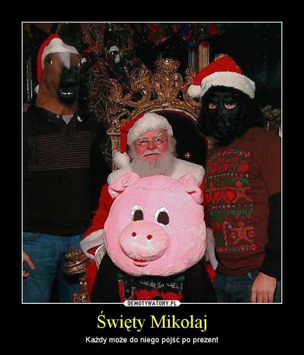 Święty Mikołaj – Każdy może do niego pójść po prezent