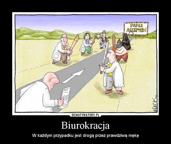 Biurokracja – W każdym przypadku jest drogą przez prawdziwą mękę