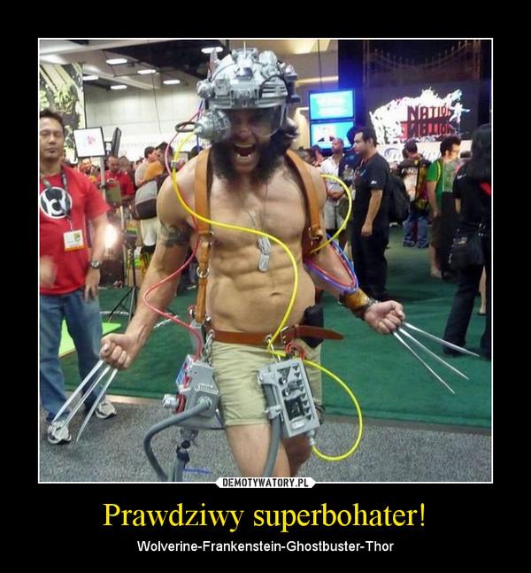 Prawdziwy superbohater! – Wolverine-Frankenstein-Ghostbuster-Thor