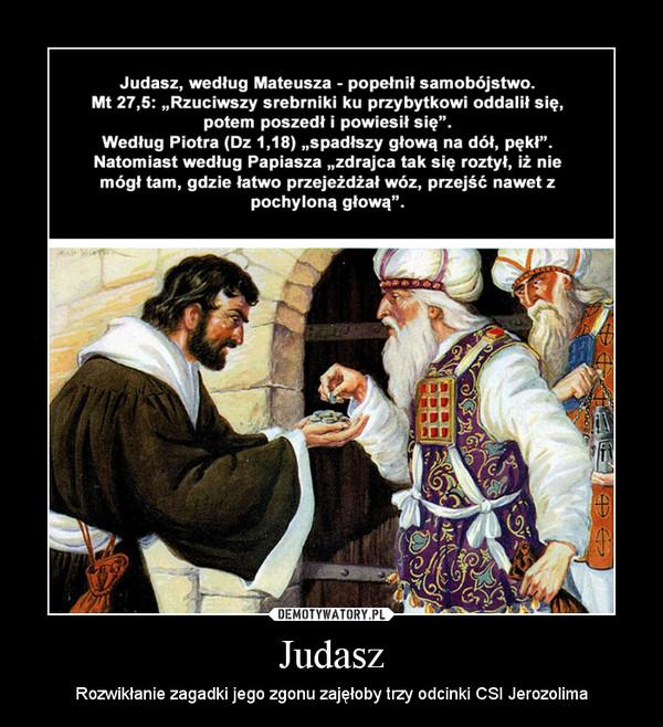 Judasz – Rozwikłanie zagadki jego zgonu zajęłoby trzy odcinki CSI Jerozolima