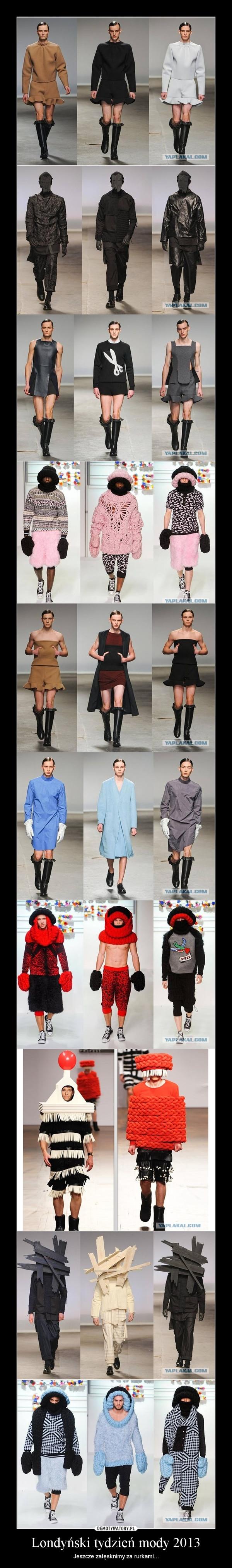 Londyński tydzień mody 2013 – Jeszcze zatęsknimy za rurkami...