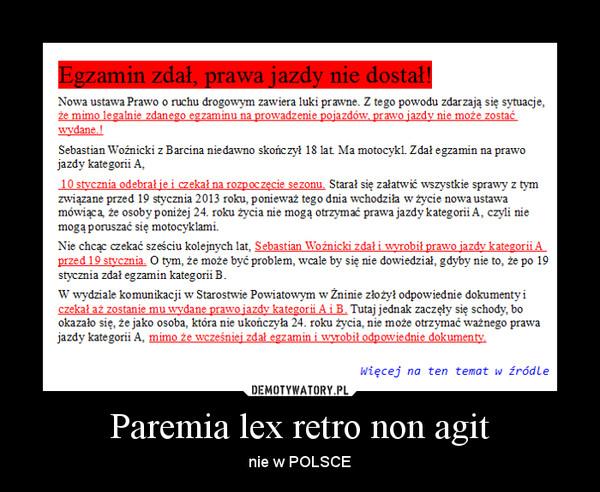 Paremia lex retro non agit – nie w POLSCE