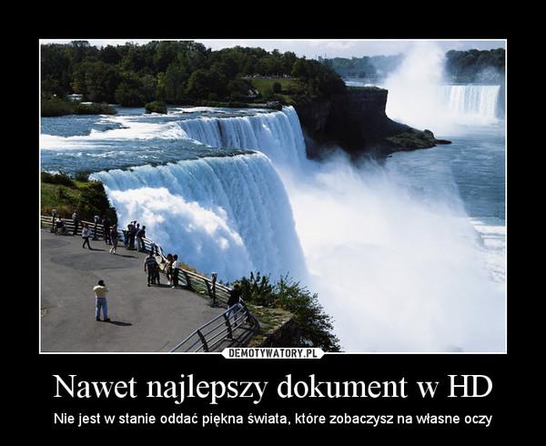 Nawet najlepszy dokument w HD – Nie jest w stanie oddać piękna świata, które zobaczysz na własne oczy