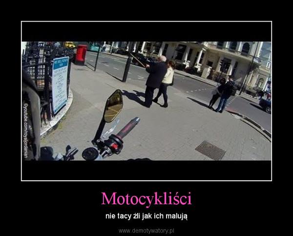 Motocykliści – nie tacy źli jak ich malują
