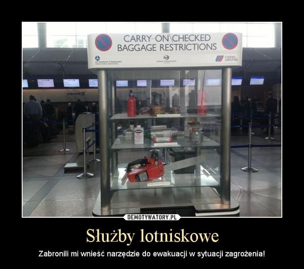 Służby lotniskowe – Zabronili mi wnieść narzędzie do ewakuacji w sytuacji zagrożenia!