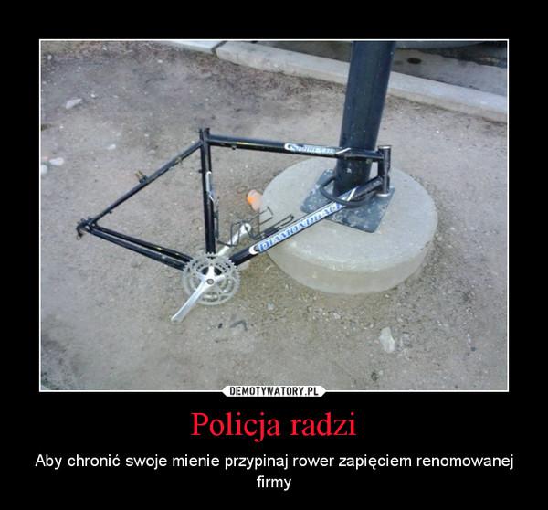 Policja radzi – Aby chronić swoje mienie przypinaj rower zapięciem renomowanej firmy