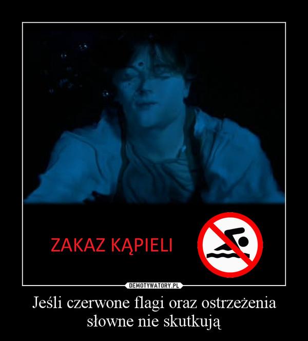 Jeśli czerwone flagi oraz ostrzeżenia słowne nie skutkują –