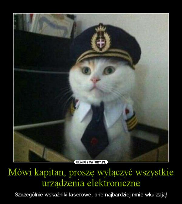 Mówi kapitan, proszę wyłączyć wszystkie urządzenia elektroniczne – Szczególnie wskaźniki laserowe, one najbardziej mnie wkurzają!
