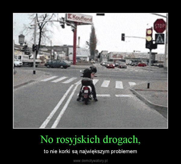 No rosyjskich drogach, – to nie korki są największym problemem
