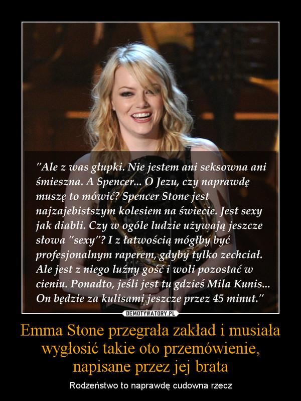 Emma Stone przegrała zakład i musiała wygłosić takie oto przemówienie, napisane przez jej brata – Rodzeństwo to naprawdę cudowna rzecz