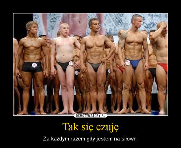Tak się czuję – Za każdym razem gdy jestem na siłowni