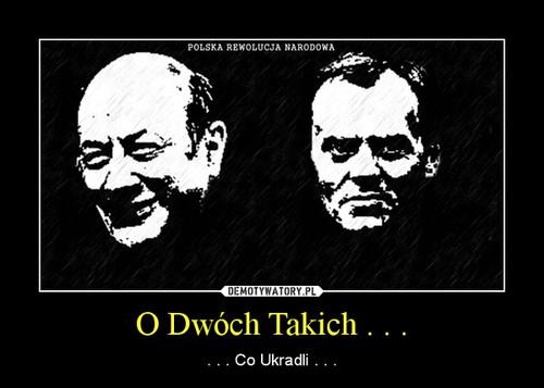 O Dwóch Takich . . .