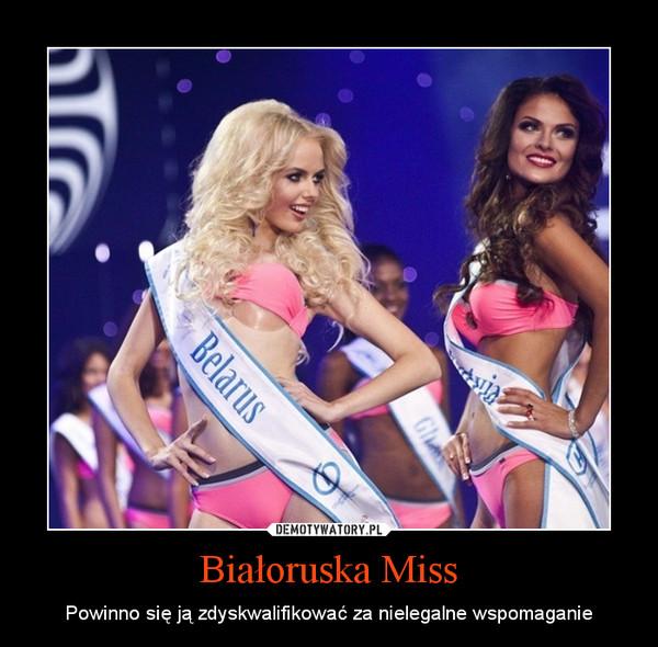 Białoruska Miss – Powinno się ją zdyskwalifikować za nielegalne wspomaganie