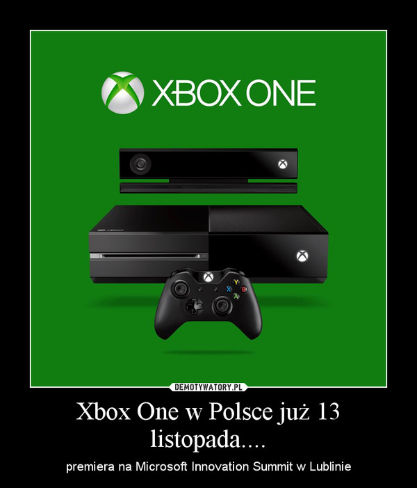 Xbox One w Polsce już 13 listopada.... – premiera na Microsoft Innovation Summit w Lublinie