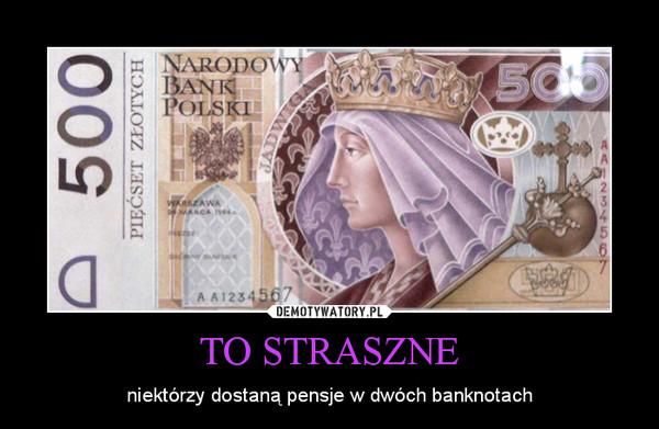 TO STRASZNE – niektórzy dostaną pensje w dwóch banknotach