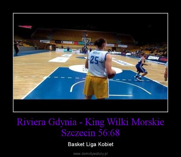Riviera Gdynia - King Wilki Morskie Szczecin 56:68 – Basket Liga Kobiet