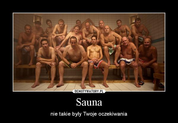 Sauna – nie takie były Twoje oczekiwania