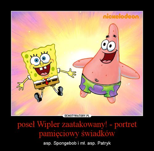 poseł Wipler zaatakowany! - portret pamięciowy świadków