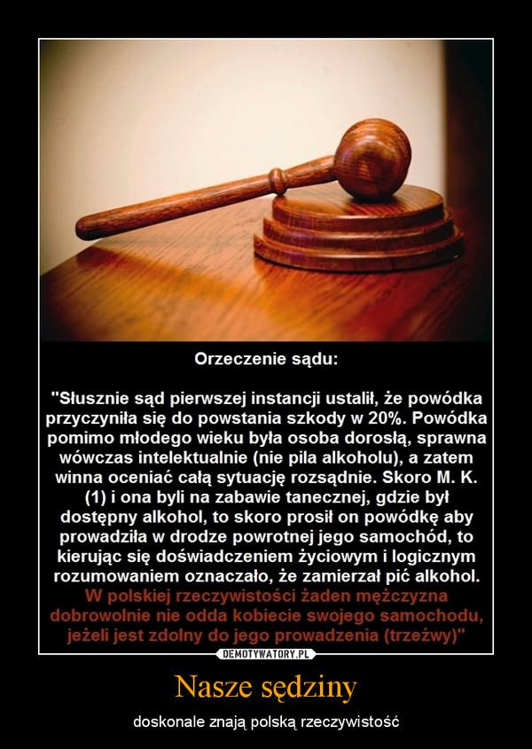 Nasze sędziny – doskonale znają polską rzeczywistość