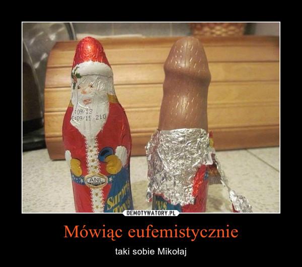 Mówiąc eufemistycznie – taki sobie Mikołaj