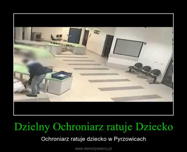 Dzielny Ochroniarz ratuje Dziecko – Ochroniarz ratuje dziecko w Pyrzowicach