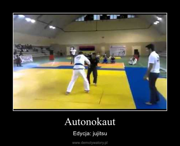 Autonokaut – Edycja: jujitsu