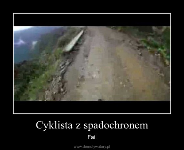 Cyklista z spadochronem – Fail