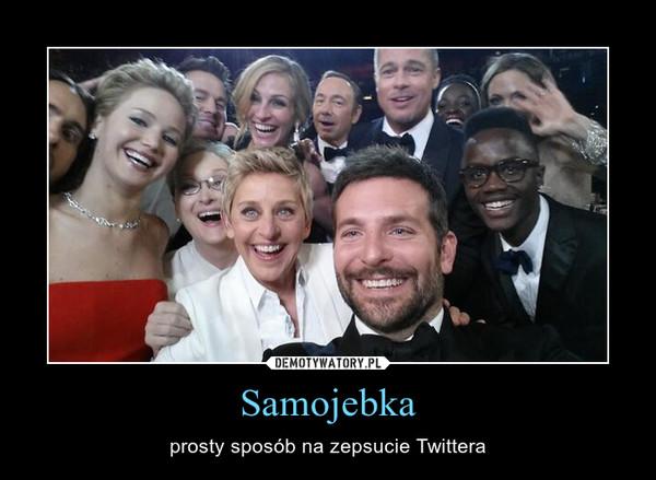 Samojebka – prosty sposób na zepsucie Twittera