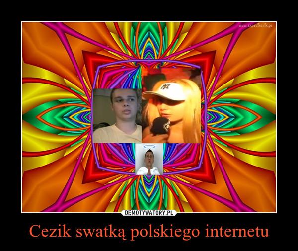 Cezik swatką polskiego internetu –