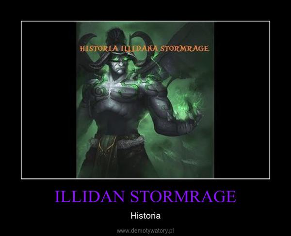 ILLIDAN STORMRAGE – Historia