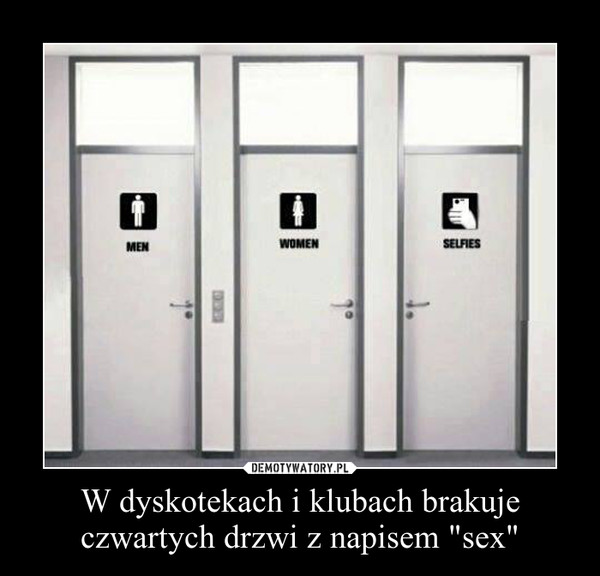 """W dyskotekach i klubach brakuje czwartych drzwi z napisem """"sex"""" –"""