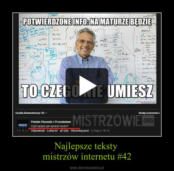 Najlepsze teksty mistrzów internetu #42 –