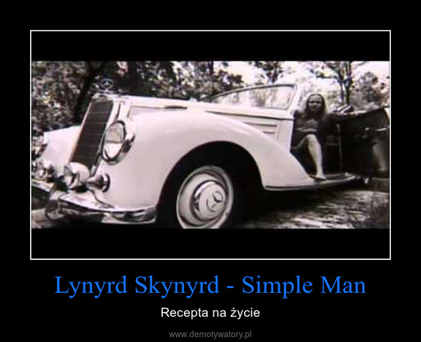 Lynyrd Skynyrd - Simple Man – Recepta na życie
