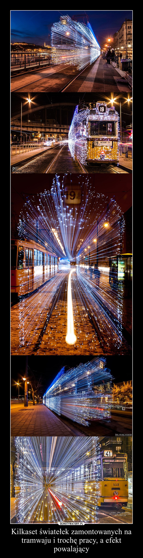 Kilkaset światełek zamontowanych na tramwaju i trochę pracy, a efekt powalający –