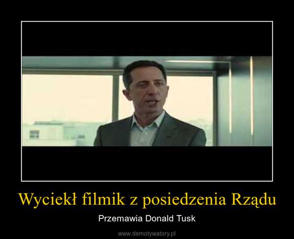 Wyciekł filmik z posiedzenia Rządu – Przemawia Donald Tusk