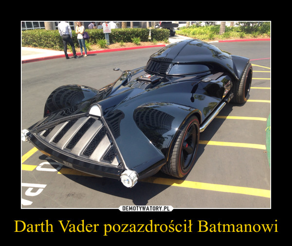 Darth Vader pozazdrościł Batmanowi –