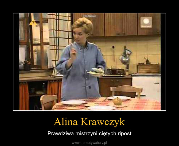 Alina Krawczyk – Prawdziwa mistrzyni ciętych ripost
