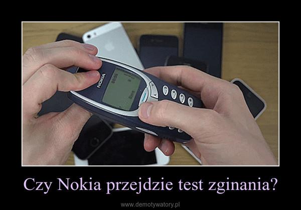 Czy Nokia przejdzie test zginania? –