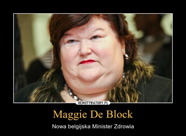 Maggie De Block – Nowa belgijska Minister Zdrowia