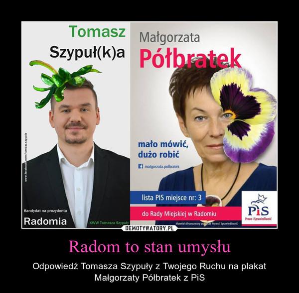 Radom to stan umysłu – Odpowiedź Tomasza Szypuły z Twojego Ruchu na plakat Małgorzaty Półbratek z PiS