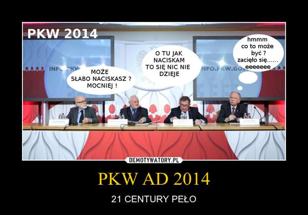 PKW AD 2014 – 21 CENTURY PEŁO