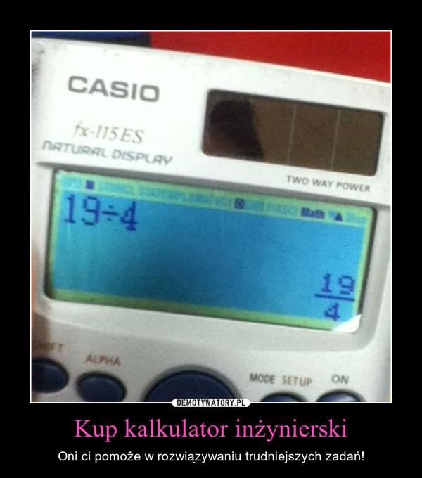 Kup kalkulator inżynierski – Oni ci pomoże w rozwiązywaniu trudniejszych zadań!