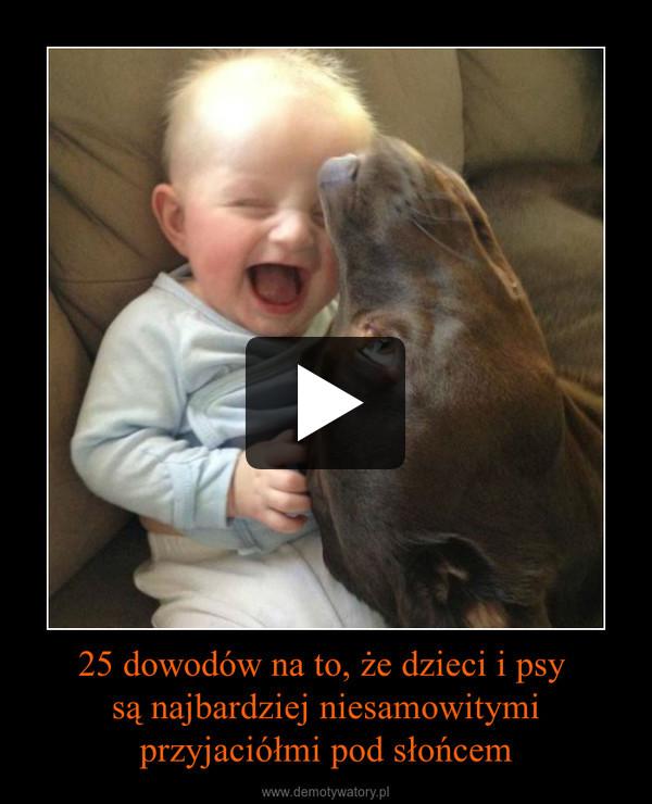 25 dowodów na to, że dzieci i psy są najbardziej niesamowitymi przyjaciółmi pod słońcem –