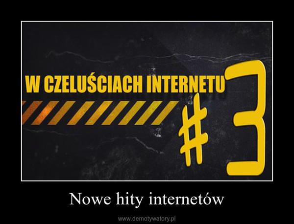 Nowe hity internetów –
