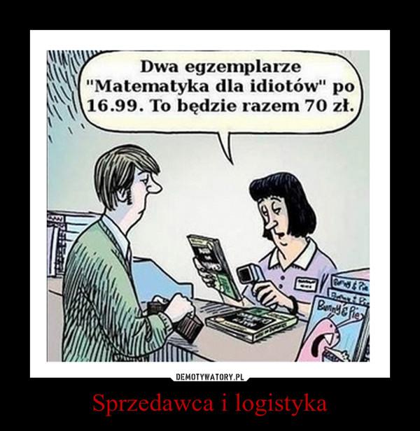 Sprzedawca i logistyka –