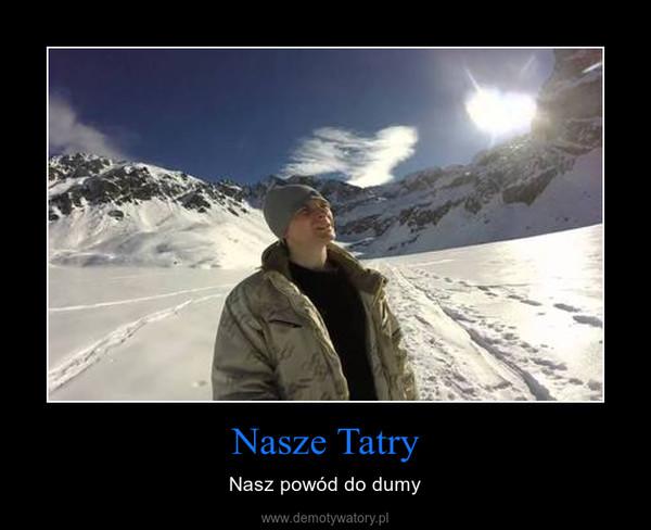 Nasze Tatry – Nasz powód do dumy