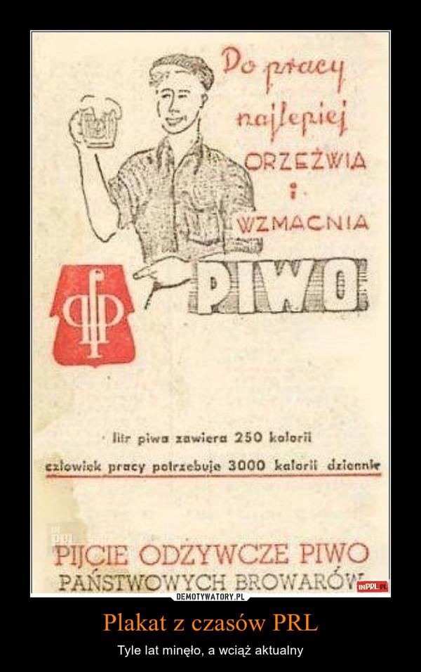 Plakat z czasów PRL – Tyle lat minęło, a wciąż aktualny