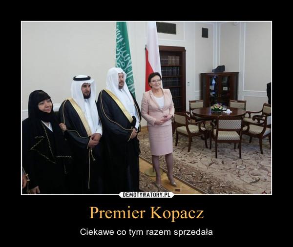 Premier Kopacz – Ciekawe co tym razem sprzedała